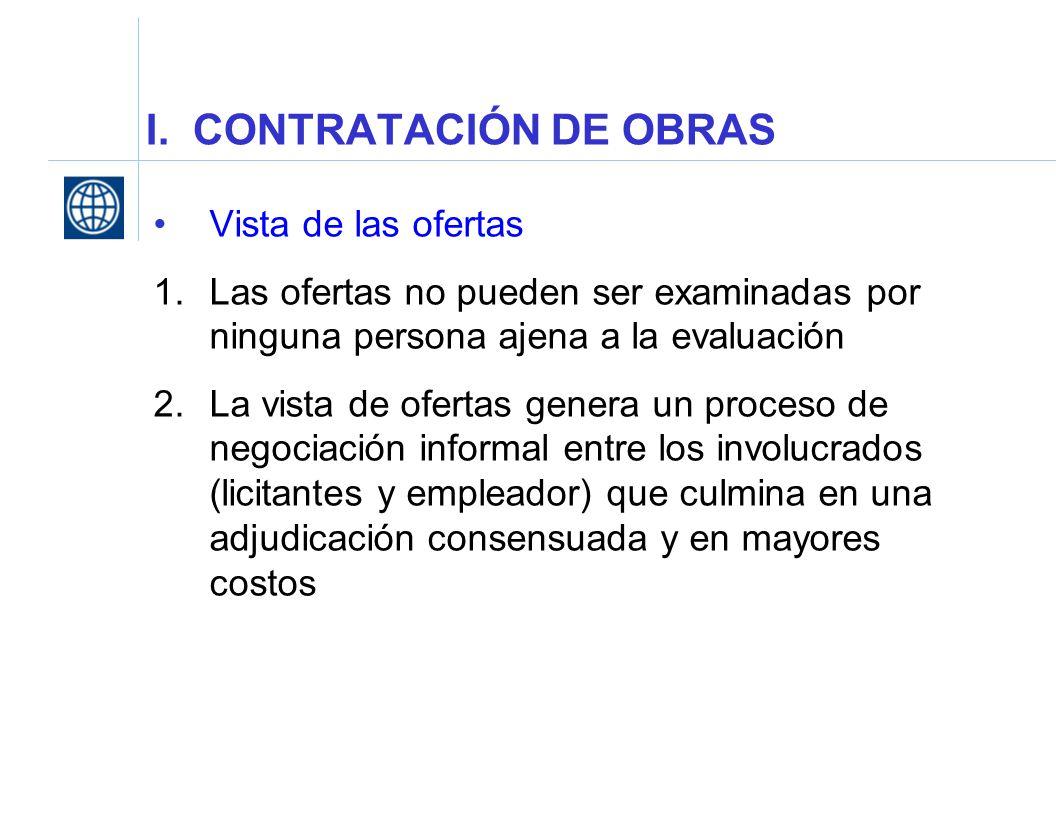 I. CONTRATACIÓN DE OBRAS Vista de las ofertas 1.Las ofertas no pueden ser examinadas por ninguna persona ajena a la evaluación 2.La vista de ofertas g