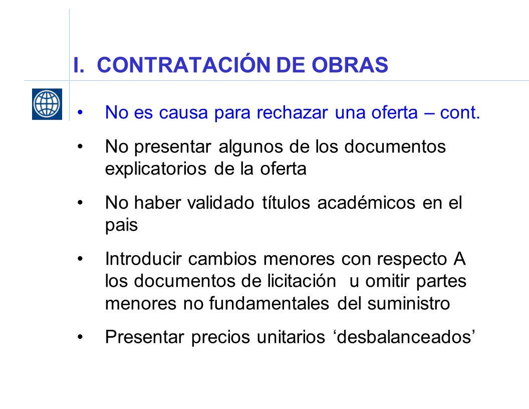 I. CONTRATACIÓN DE OBRAS No es causa para rechazar una oferta – cont. No presentar algunos de los documentos explicatorios de la oferta No haber valid