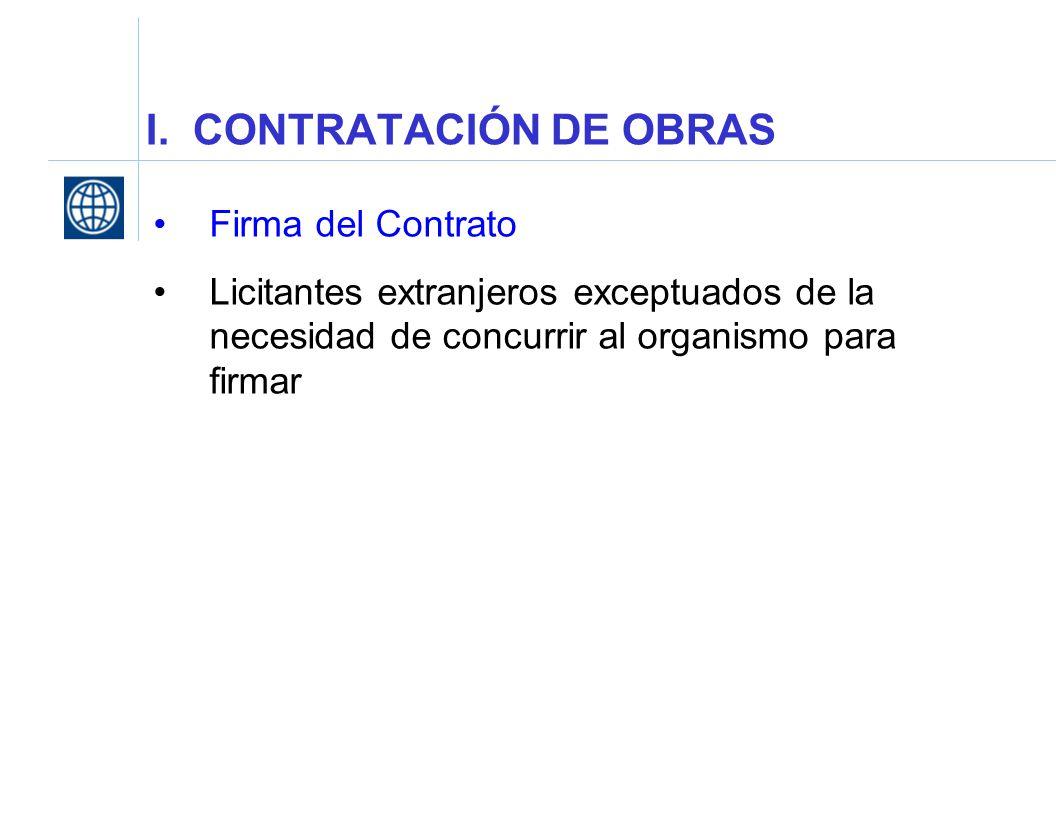 I. CONTRATACIÓN DE OBRAS Firma del Contrato Licitantes extranjeros exceptuados de la necesidad de concurrir al organismo para firmar