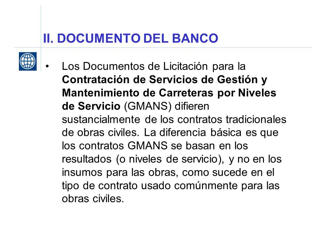 II. DOCUMENTO DEL BANCO Los Documentos de Licitación para la Contratación de Servicios de Gestión y Mantenimiento de Carreteras por Niveles de Servici