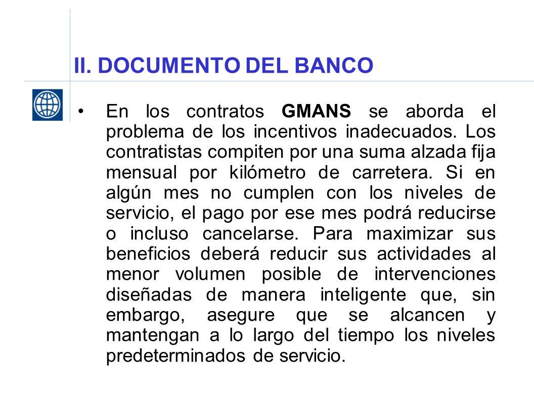 II. DOCUMENTO DEL BANCO En los contratos GMANS se aborda el problema de los incentivos inadecuados. Los contratistas compiten por una suma alzada fija