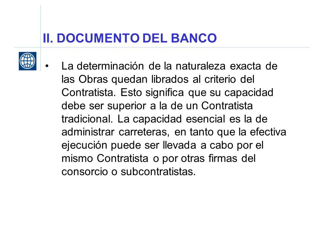 II. DOCUMENTO DEL BANCO La determinación de la naturaleza exacta de las Obras quedan librados al criterio del Contratista. Esto significa que su capac