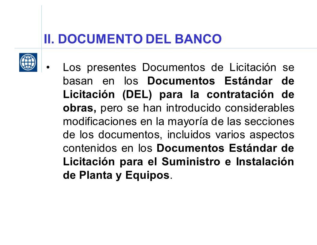II. DOCUMENTO DEL BANCO Los presentes Documentos de Licitación se basan en los Documentos Estándar de Licitación (DEL) para la contratación de obras,