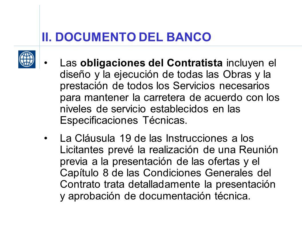 II. DOCUMENTO DEL BANCO Las obligaciones del Contratista incluyen el diseño y la ejecución de todas las Obras y la prestación de todos los Servicios n