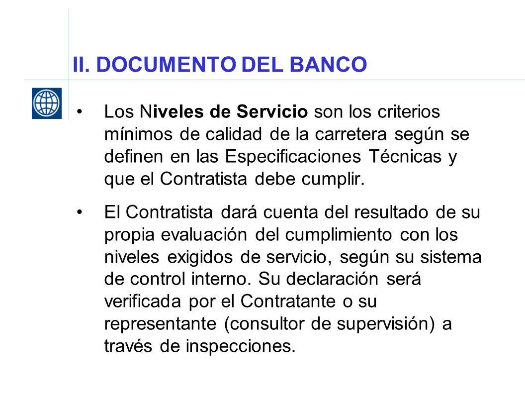 II. DOCUMENTO DEL BANCO Los Niveles de Servicio son los criterios mínimos de calidad de la carretera según se definen en las Especificaciones Técnicas