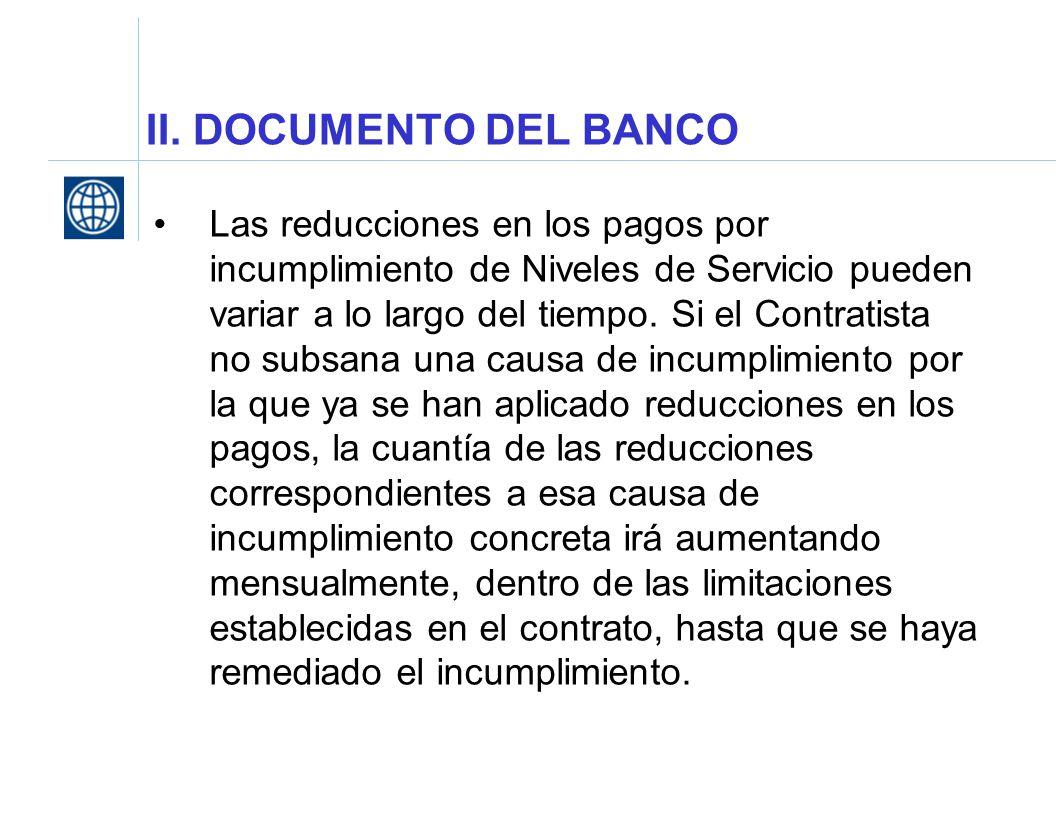 II. DOCUMENTO DEL BANCO Las reducciones en los pagos por incumplimiento de Niveles de Servicio pueden variar a lo largo del tiempo. Si el Contratista
