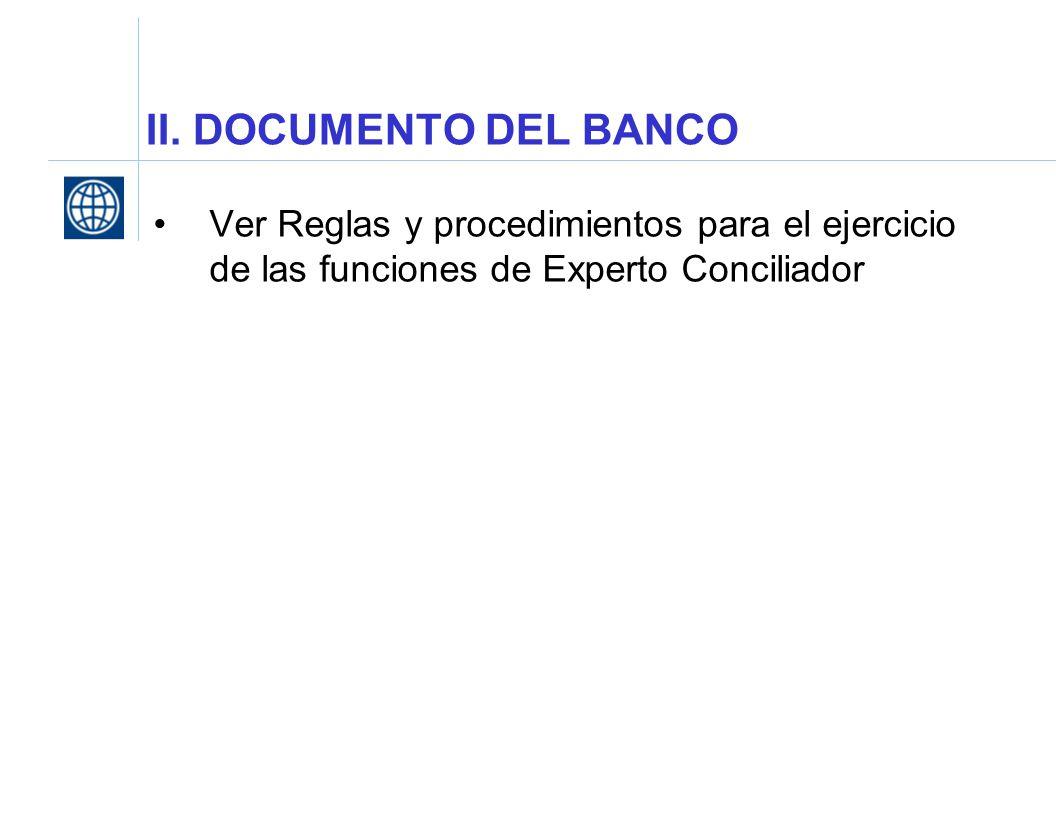 II. DOCUMENTO DEL BANCO Ver Reglas y procedimientos para el ejercicio de las funciones de Experto Conciliador