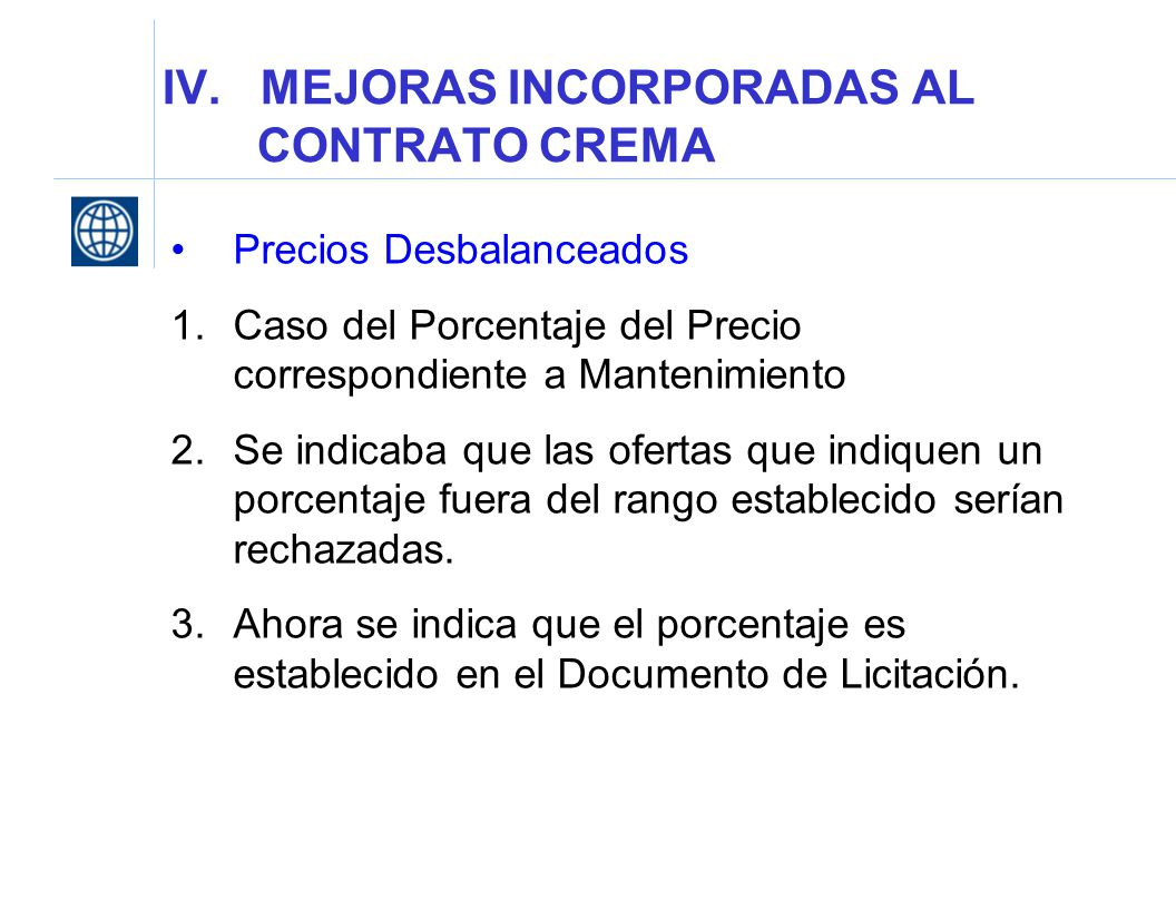IV. MEJORAS INCORPORADAS AL CONTRATO CREMA Precios Desbalanceados 1.Caso del Porcentaje del Precio correspondiente a Mantenimiento 2.Se indicaba que l