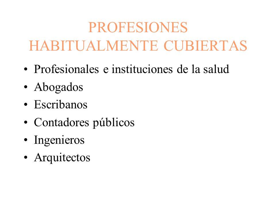 PROFESIONES HABITUALMENTE CUBIERTAS Profesionales e instituciones de la salud Abogados Escribanos Contadores públicos Ingenieros Arquitectos