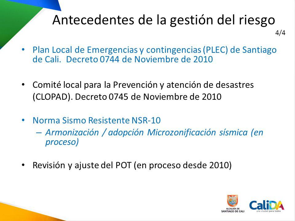 Plan Local de Emergencias y contingencias (PLEC) de Santiago de Cali. Decreto 0744 de Noviembre de 2010 Comité local para la Prevención y atención de