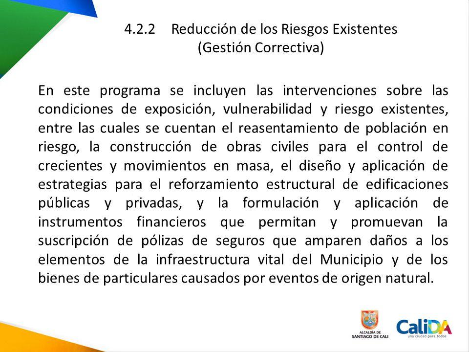 4.2.2 Reducción de los Riesgos Existentes (Gestión Correctiva) En este programa se incluyen las intervenciones sobre las condiciones de exposición, vu