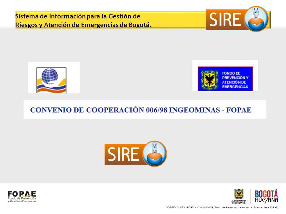 GOBIERNO, SEGURIDAD Y CONVIVENCIA, Fondo de Prevención y Atención de Emergencias - FOPAE Sistema de Información para la Gestión de Riesgos y Atención