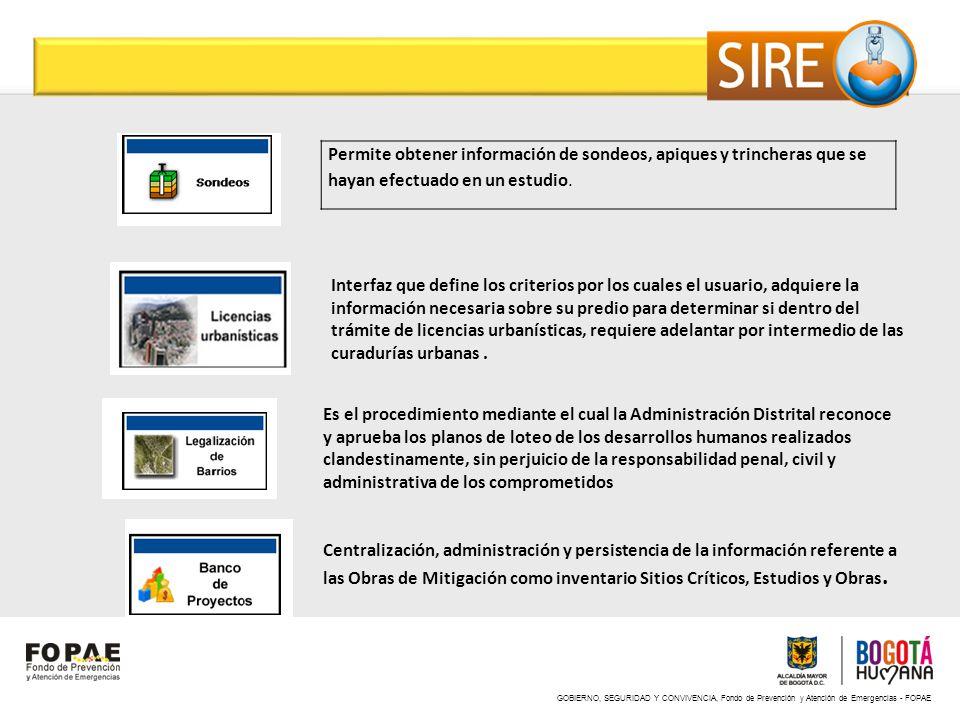 GOBIERNO, SEGURIDAD Y CONVIVENCIA, Fondo de Prevención y Atención de Emergencias - FOPAE Permite obtener información de sondeos, apiques y trincheras