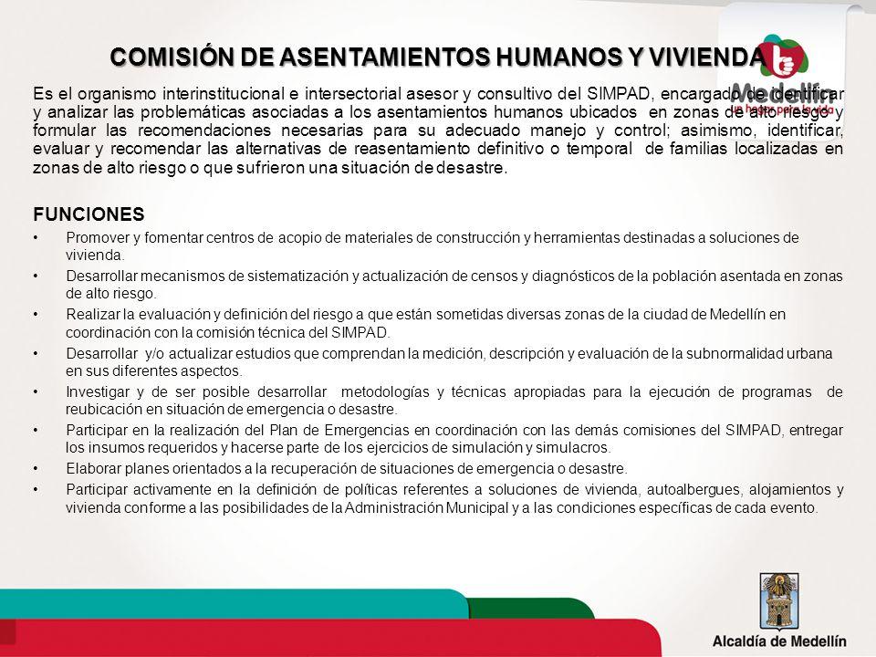 COMISIÓN DE ASENTAMIENTOS HUMANOS Y VIVIENDA Es el organismo interinstitucional e intersectorial asesor y consultivo del SIMPAD, encargado de identifi