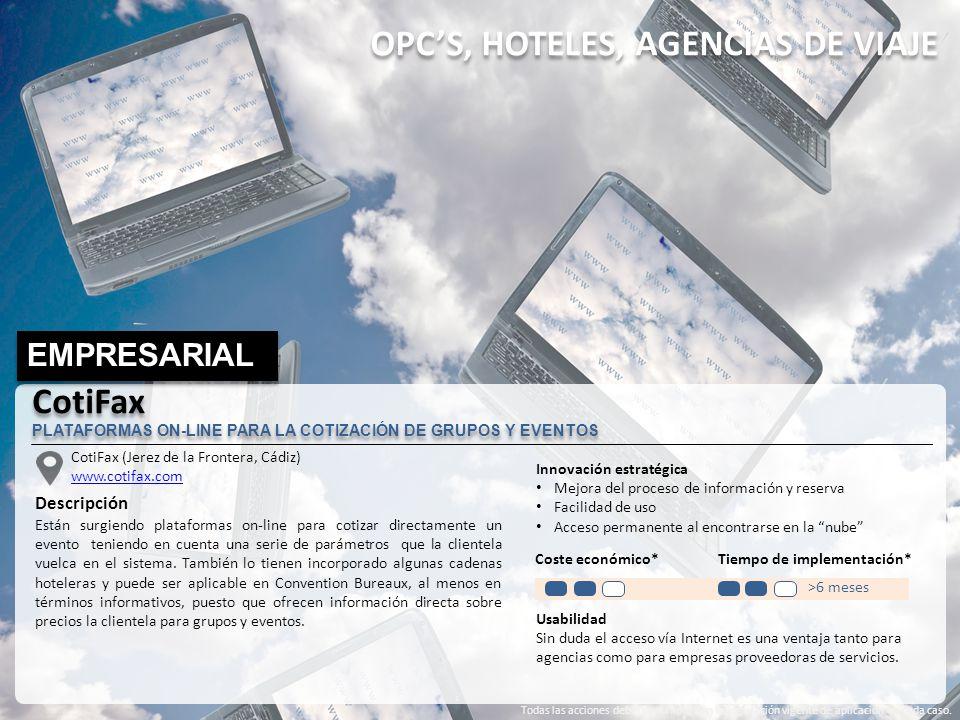 CotiFax (Jerez de la Frontera, Cádiz) www.cotifax.com Descripción Están surgiendo plataformas on-line para cotizar directamente un evento teniendo en