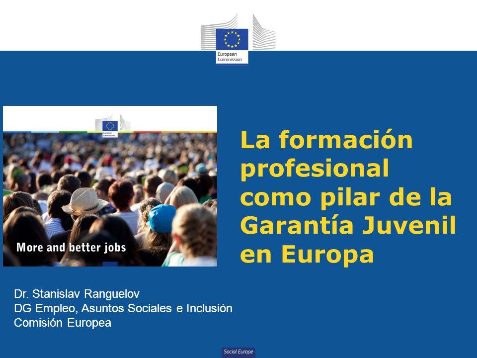 Social Europe La formación profesional como pilar de la Garantía Juvenil en Europa Dr.