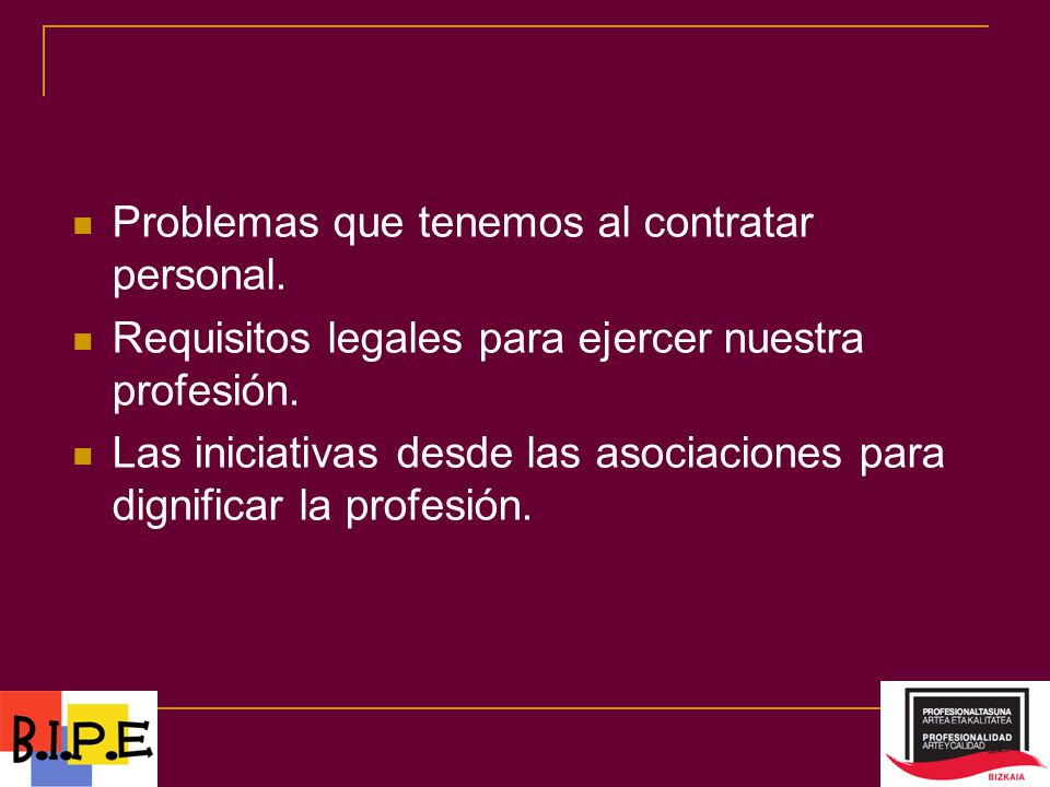 Problemas que tenemos al contratar personal. Requisitos legales para ejercer nuestra profesión.