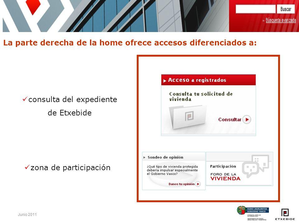 Junio 2011 La parte derecha de la home ofrece accesos diferenciados a: consulta del expediente de Etxebide zona de participación