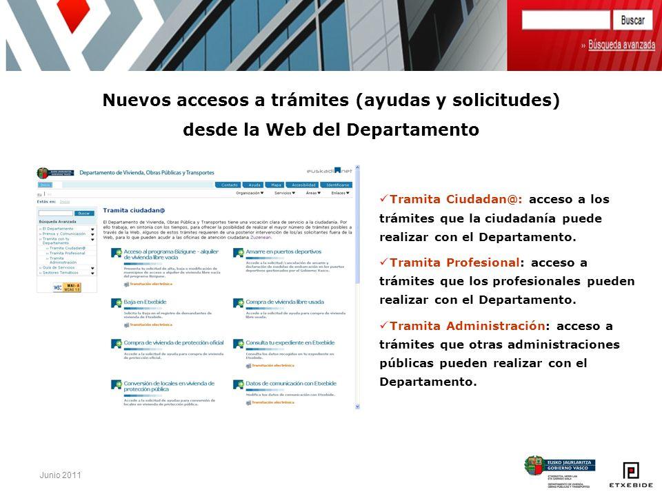 Junio 2011 Nuevos accesos a trámites (ayudas y solicitudes) desde la Web del Departamento Tramita Ciudadan@: acceso a los trámites que la ciudadanía p