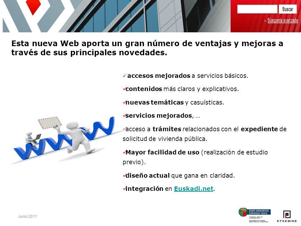 Junio 2011 Una página home más clara e intuitiva con 3 zonas diferenciadas Menú de acceso a las diferentes secciones 1 Zona central de acceso a servicios básicos de la Web 2 Zona de participación y consulta del expediente 3