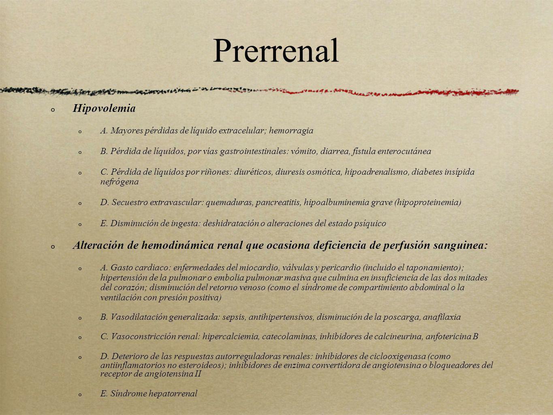 Hipovolemia A. Mayores pérdidas de líquido extracelular; hemorragia B. Pérdida de líquidos, por vías gastrointestinales: vómito, diarrea, fístula ente