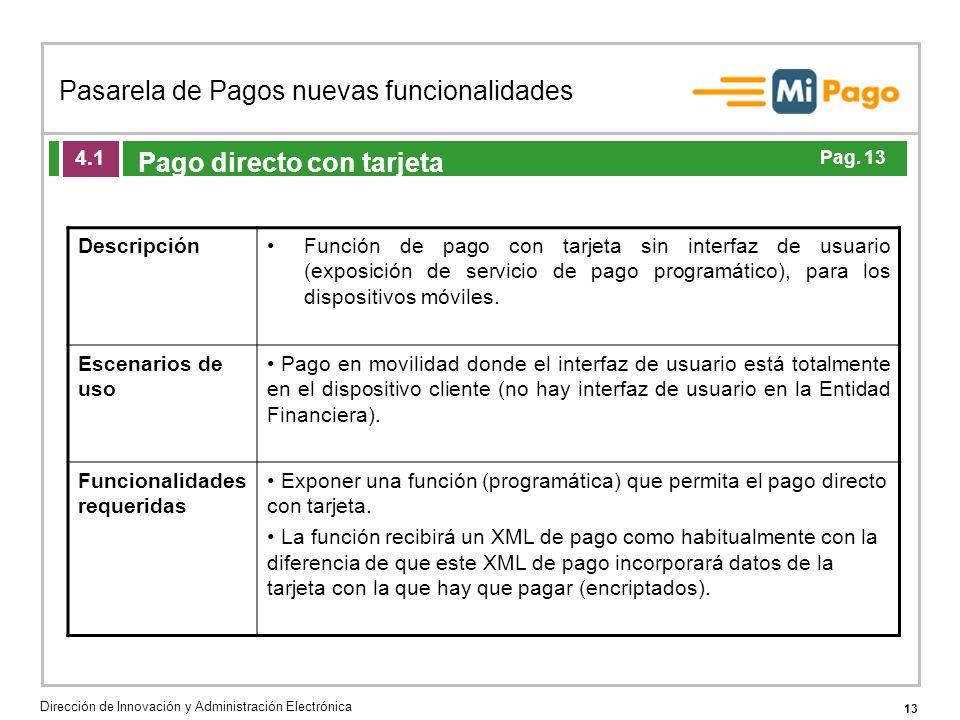 13 Pasarela de Pagos nuevas funcionalidades Dirección de Innovación y Administración Electrónica Agenda de la acción formativa Pago directo con tarjet