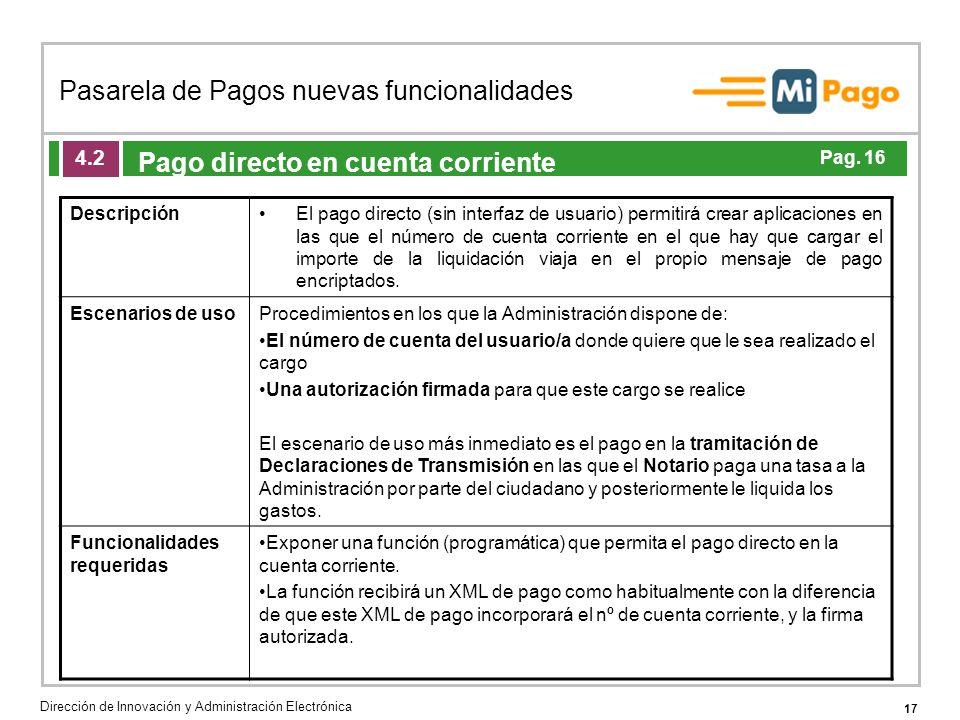 17 Pasarela de Pagos nuevas funcionalidades Dirección de Innovación y Administración Electrónica Agenda de la acción formativa Pago directo en cuenta