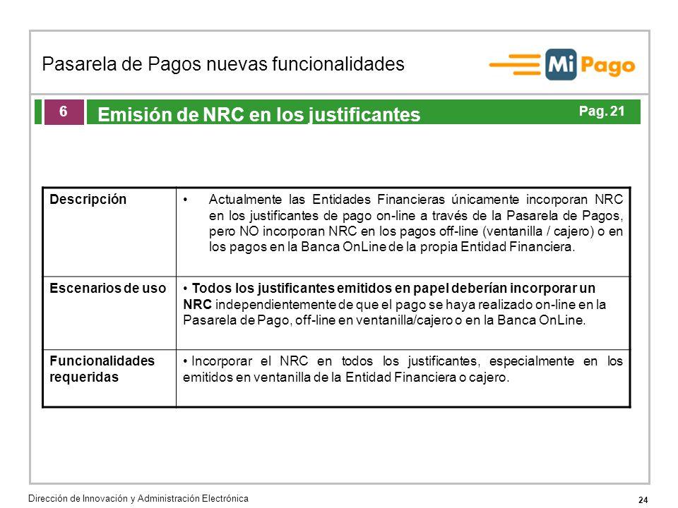 24 Pasarela de Pagos nuevas funcionalidades Dirección de Innovación y Administración Electrónica Agenda de la acción formativa Emisión de NRC en los j