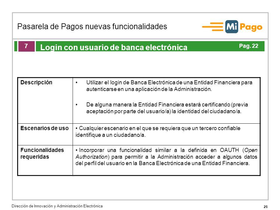 26 Pasarela de Pagos nuevas funcionalidades Dirección de Innovación y Administración Electrónica Agenda de la acción formativa Login con usuario de ba