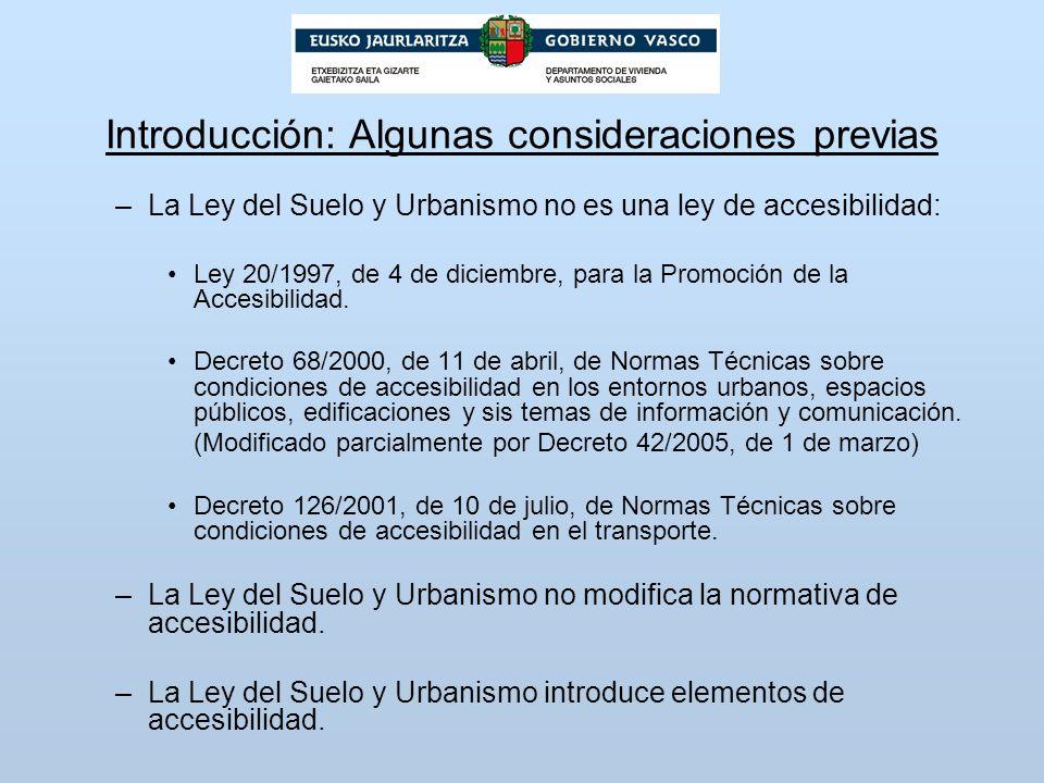 Introducción: Algunas consideraciones previas –La Ley del Suelo y Urbanismo no es una ley de accesibilidad: Ley 20/1997, de 4 de diciembre, para la Pr
