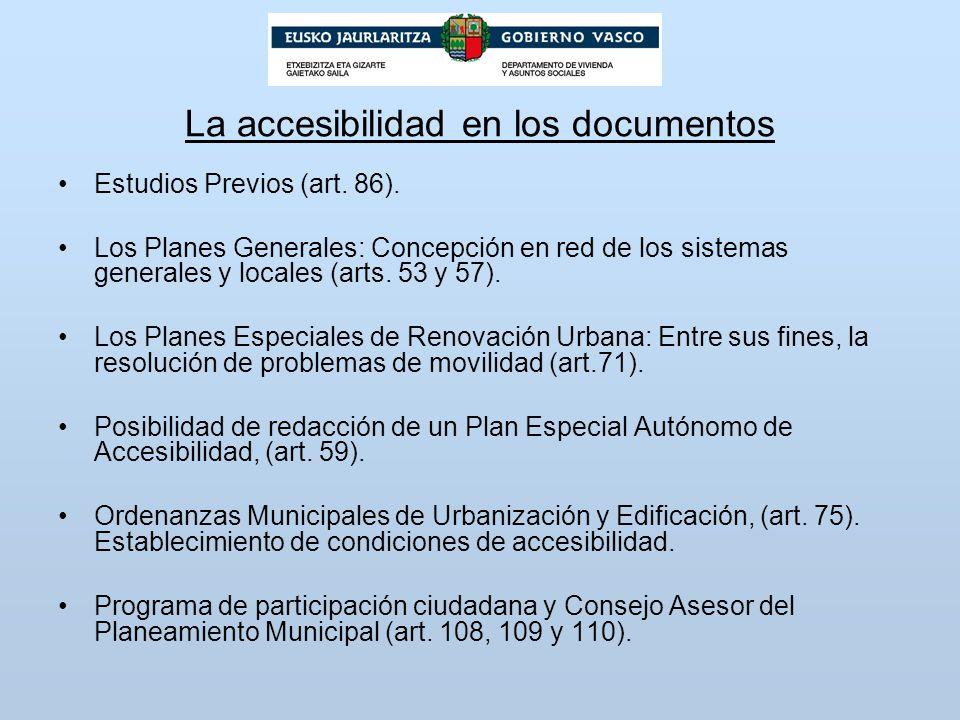 La accesibilidad en los documentos Estudios Previos (art. 86). Los Planes Generales: Concepción en red de los sistemas generales y locales (arts. 53 y