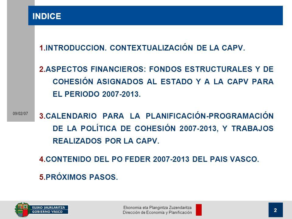 Ekonomia eta Plangintza Zuzendaritza Dirección de Economía y Planificación 2 09/02/07 INDICE 1.INTRODUCCION.