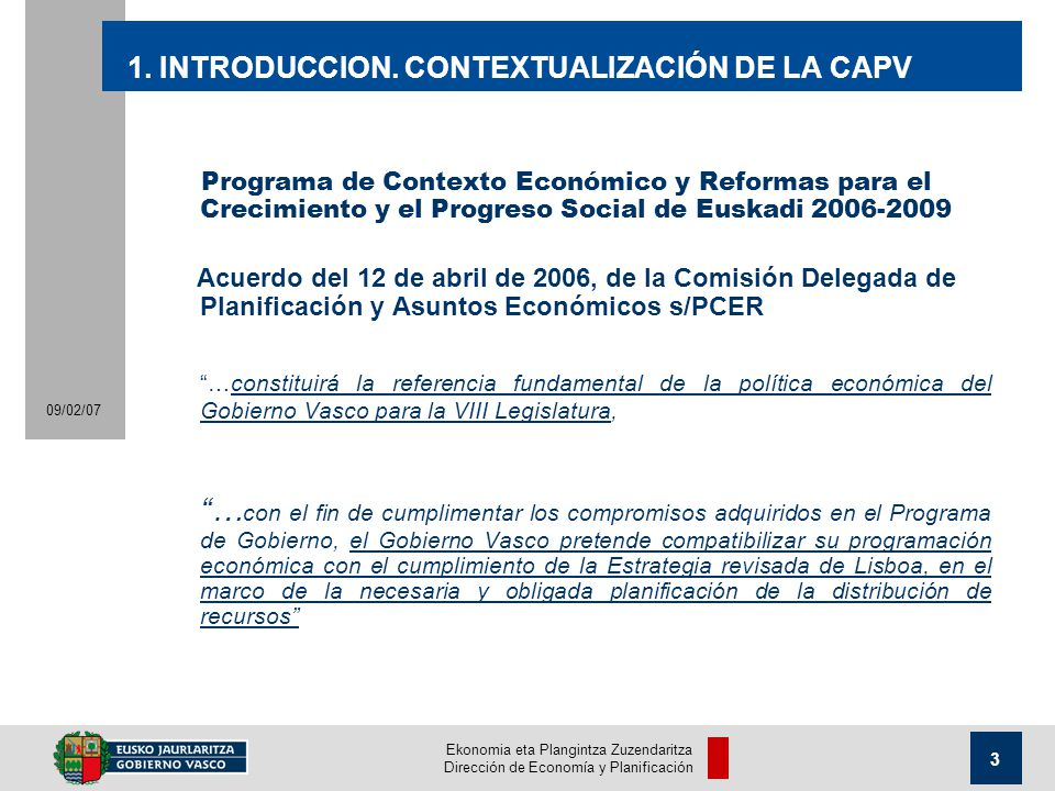 Ekonomia eta Plangintza Zuzendaritza Dirección de Economía y Planificación 3 09/02/07 1.
