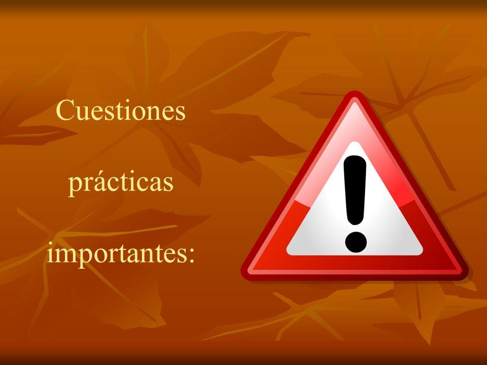 Cuestiones prácticas importantes: