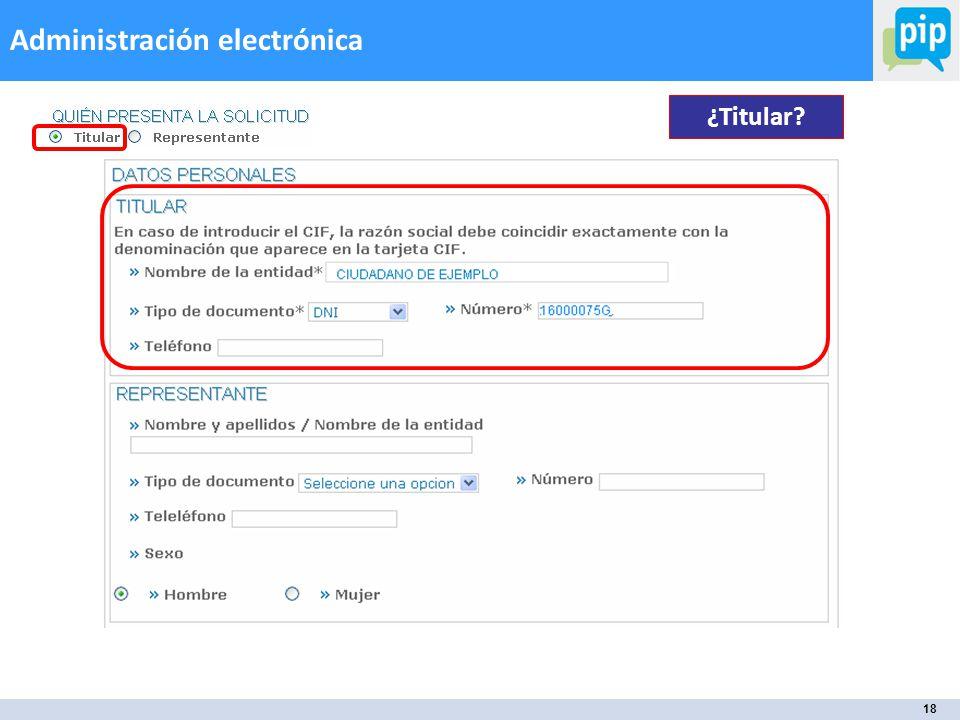 18 Administración electrónica ¿Titular?