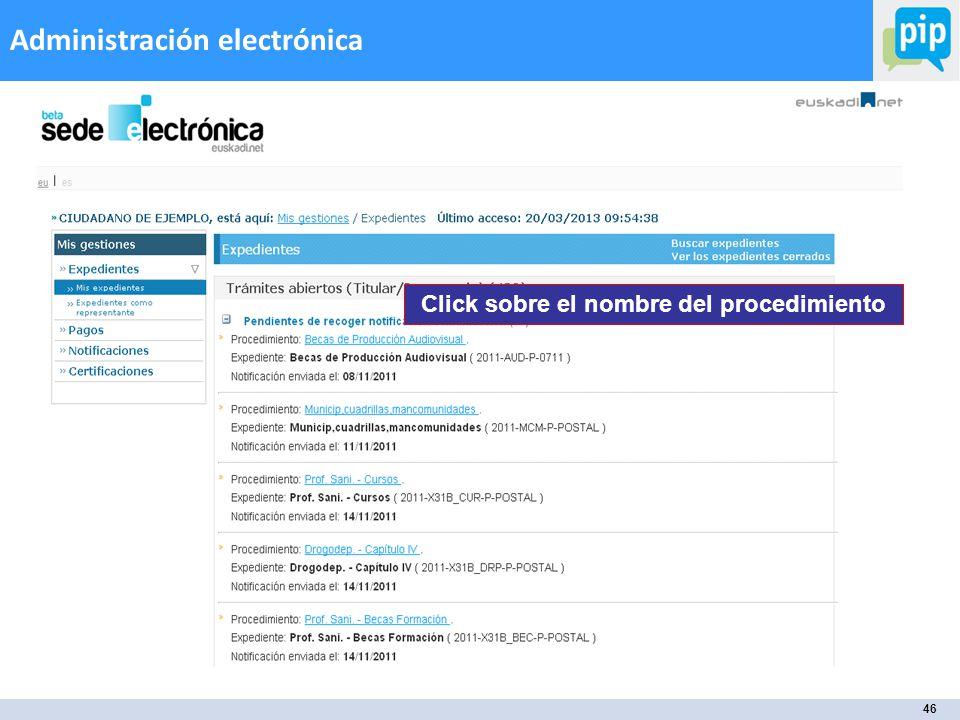 46 Administración electrónica Click sobre el nombre del procedimiento