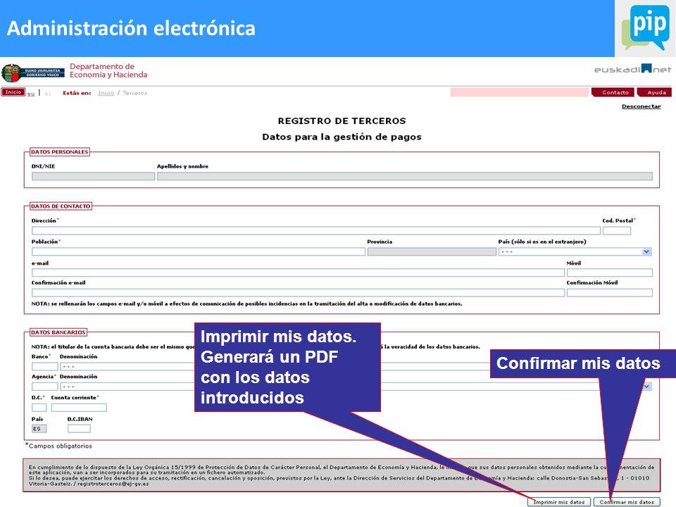 65 Administración electrónica Confirmar mis datos Imprimir mis datos.