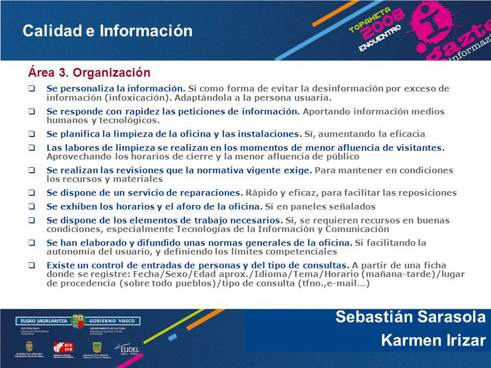 Calidad e Información Sebastián Sarasola Karmen Irizar Área 3. Organización Se personaliza la información. Si como forma de evitar la desinformación p