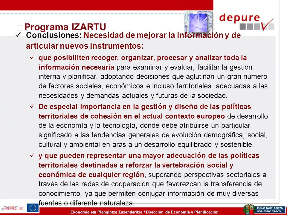 Ekonomia eta Plangintza Zuzendaritza / Dirección de Economía y Planificación Programa IZARTU Conclusiones: Necesidad de mejorar la información y de ar