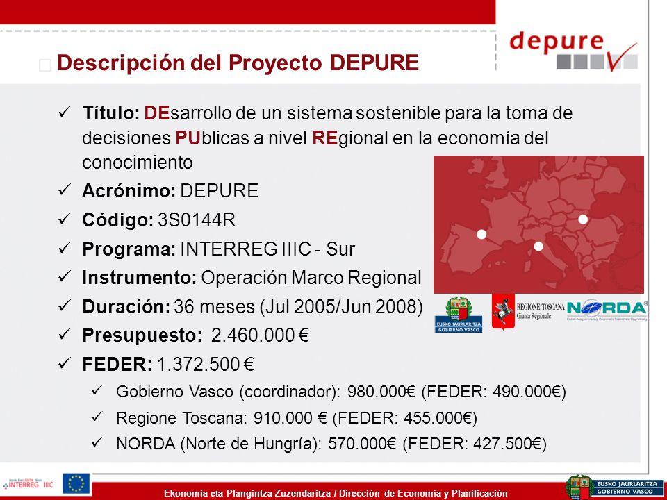 Ekonomia eta Plangintza Zuzendaritza / Dirección de Economía y Planificación Descripción del Proyecto DEPURE Título: DEsarrollo de un sistema sostenib