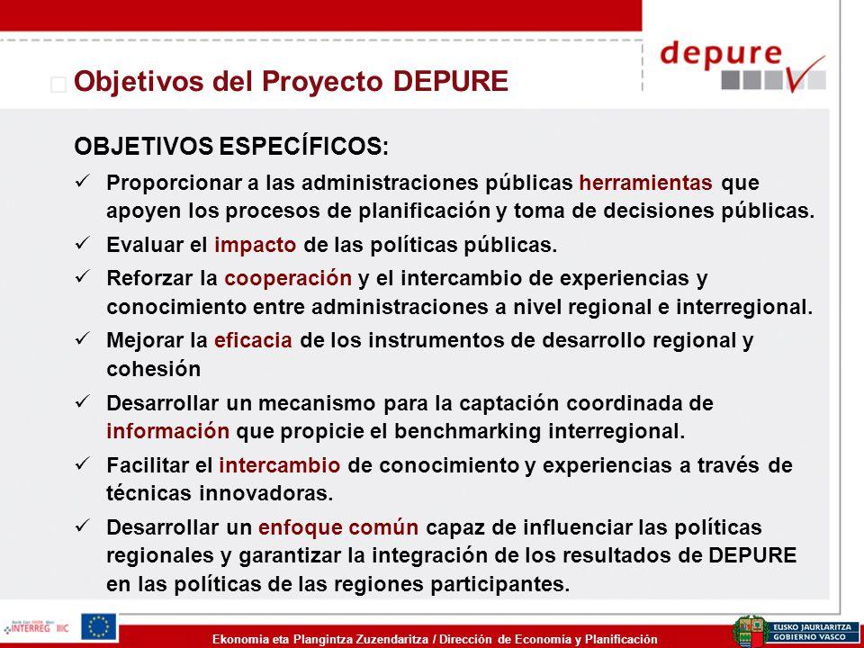 Ekonomia eta Plangintza Zuzendaritza / Dirección de Economía y Planificación Objetivos del Proyecto DEPURE OBJETIVOS ESPECÍFICOS: Proporcionar a las a