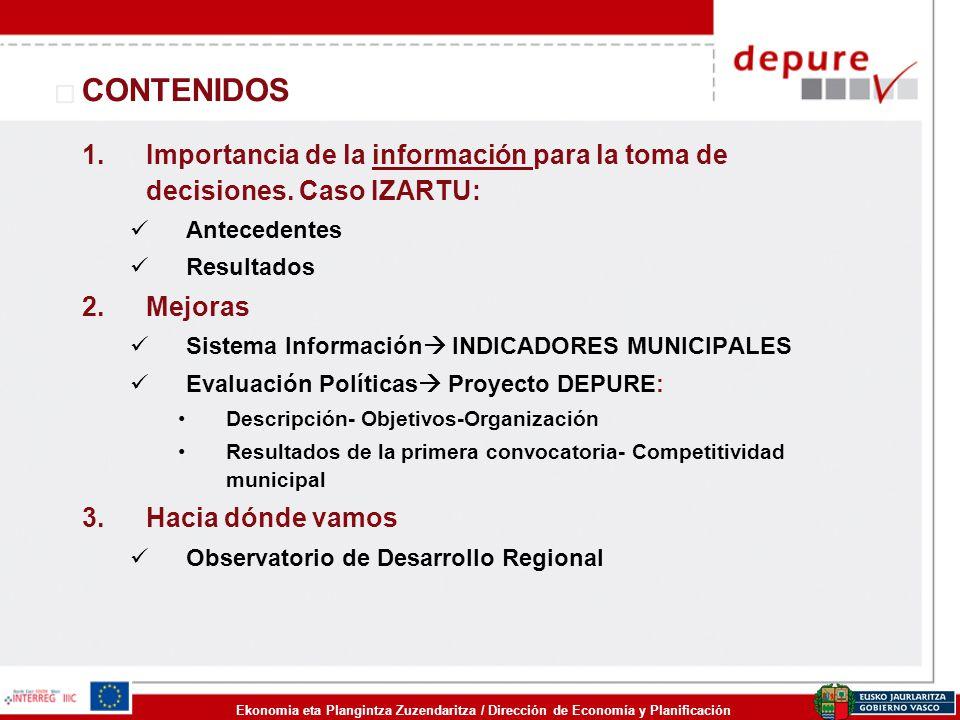 Ekonomia eta Plangintza Zuzendaritza / Dirección de Economía y Planificación CONTENIDOS 1.Importancia de la información para la toma de decisiones. Ca