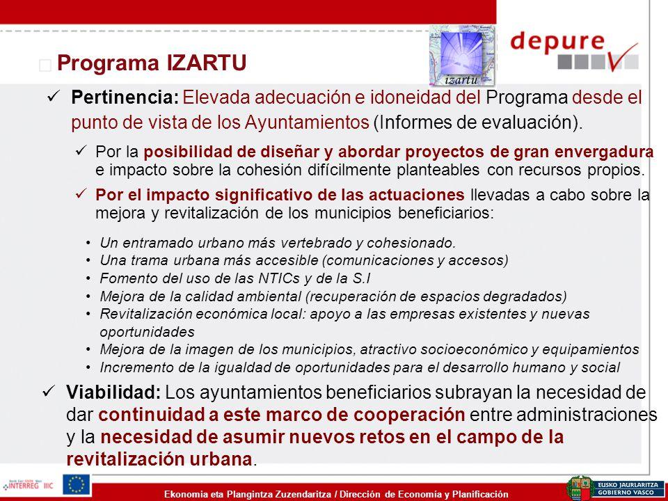 Ekonomia eta Plangintza Zuzendaritza / Dirección de Economía y Planificación Programa IZARTU Pertinencia: Elevada adecuación e idoneidad del Programa