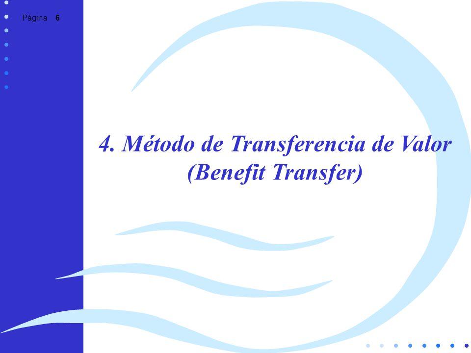 Página 6 4. Método de Transferencia de Valor (Benefit Transfer)