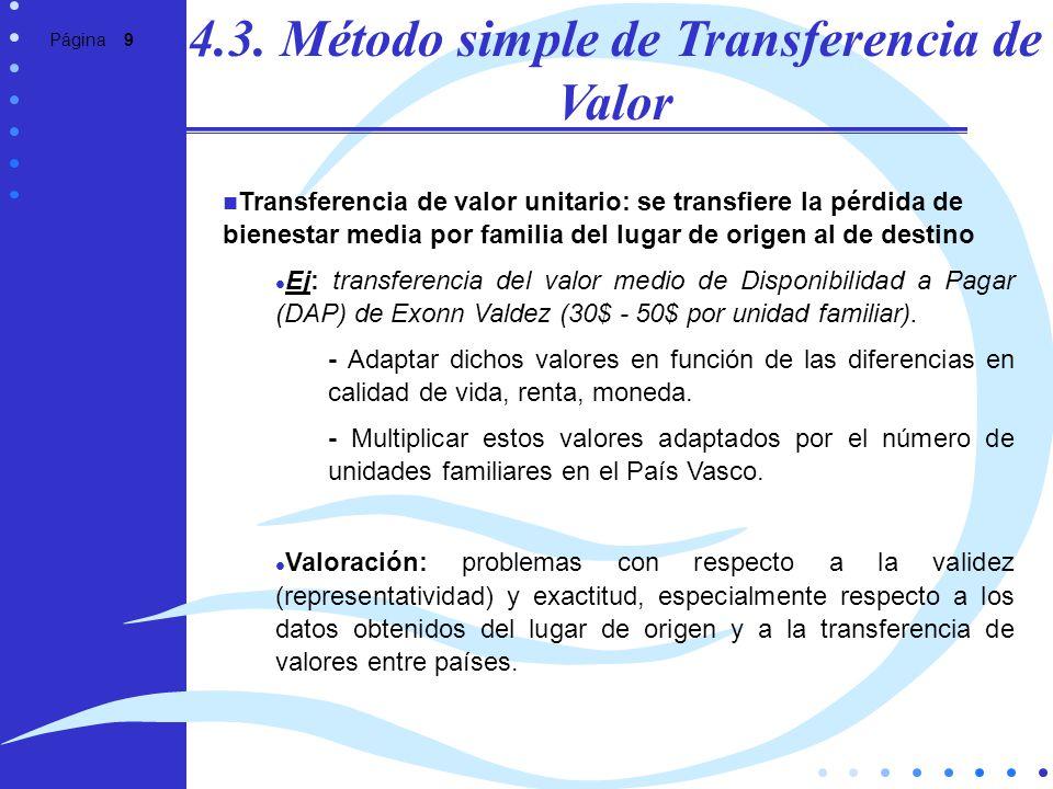 Página 9 4.3. Método simple de Transferencia de Valor Transferencia de valor unitario: se transfiere la pérdida de bienestar media por familia del lug