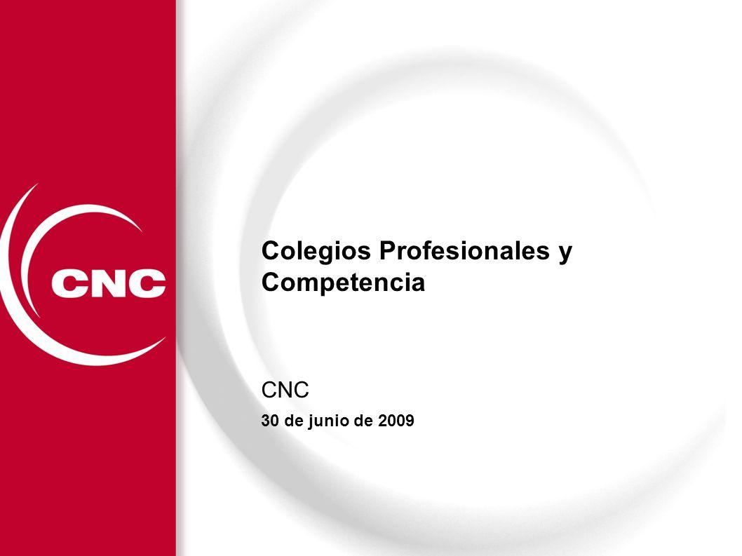 11/06/20141 Colegios Profesionales y Competencia CNC 30 de junio de 2009