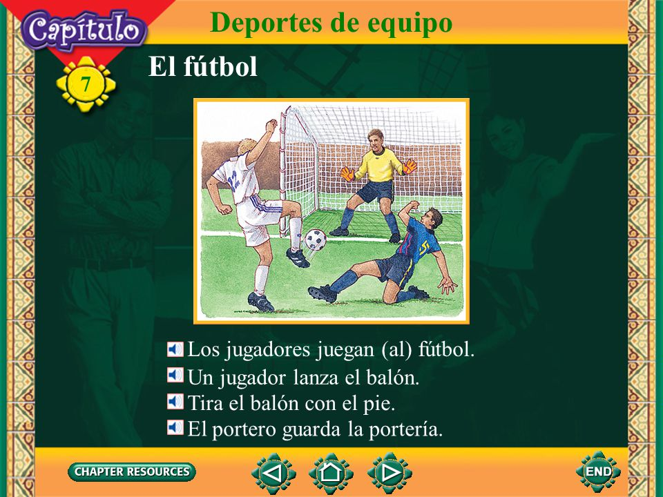 7 Deportes de equipo Listen and watch. Click image to view movie.