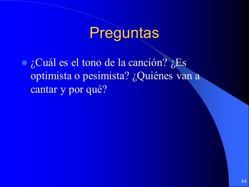 Preguntas ¿Qué espera Juan Luis Guerra para su pueblo cuando canta? Después de escuchar esta canción, ¿qué tipo de hombre te parece JLG? ¿Por qué? 63