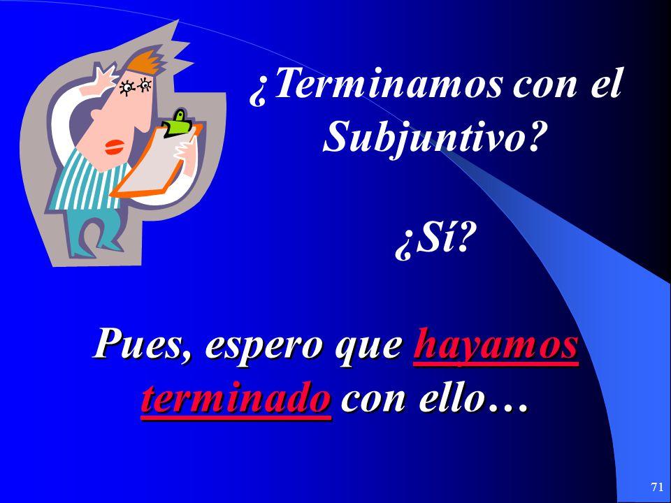 70 ¿Cómo se dicen estas frases en español? ¿Cómo se dicen estas frases en español? 4. We found one that is perfect. 2. Im not sure that well find it.