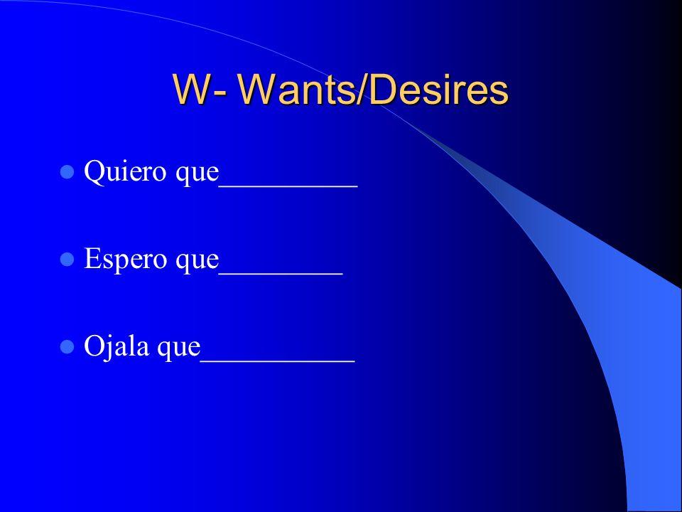 7 WEIRDOWEIRDO Wishes Emotion Impersonal Expressions Requests Doubt / Denial Obligation / Ojalá